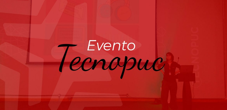 Evento Tecnopuc Experience